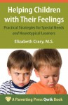 Helping Children with Their Feelings: Practical Strategies for Special Needs and Neurotypical Learners - Elizabeth Crary