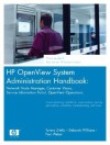 HP OpenView System Administration Handbook: Network Node Manager, Customer Views, Service Information Portal, OpenView Operations - Tammy Zitello, Deborah Williams