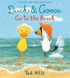 [ DUCK & GOOSE GO TO THE BEACH By Hills, Tad ( Author ) Hardcover Apr-08-2014 - Tad Hills