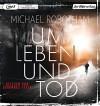 Um Leben und Tod - Michael Robotham, Johannes Steck, Kristian Lutze