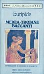Medea - Troiane Baccanti - Euripides, Vincenzo Di Benedetto, Franco Ferrari, Manara Valgimigli, Enzio Cetrangolo, Carlo Diano