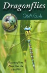 Dragonflies: Q&A Guide: Fascinating Facts about Their Life in the Wild - Ann Cooper