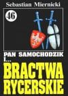 Pan Samochodzik i Bractwa Rycerskie - Sebastian Miernicki