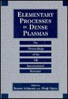 Elementary Processes In Dense Plasmas: The Proceedings Of The Oji International Seminar - Setsuo Ichimaru