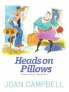 Heads on Pillows: Behind the Scenes at a Highland B&b - Joan Campbell