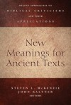 New Meanings for Ancient Texts: Recent Approaches to Biblical Criticisms and Their Applications - Steven L. McKenzie, John Kaltner