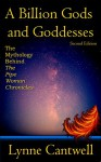 A Billion Gods and Goddesses: The Mythology Behind the Pipe Woman Chronicles - Lynne Cantwell