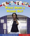 What Does a Nurse Do? - Lisa Trumbauer