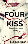 Four Kiss (Transmissions From the International Council for the Exploration of the Universe, #4) - E.J. Kimelman
