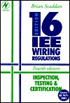 Iee Wiring Regulations: Inspection, Testing and Certification of Electrical - Brian Scaddan