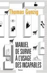 Manuel de survie à l'usage des incapables - Thomas Gunzig
