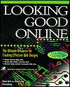 Looking Good Online: The Ultimate Resource For Creating Effective Web Designs - Steve Bain, Daniel Gray