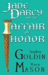 Jade Darcy and the Affair of Honor (The Rehumanization of Jade Darcy Book 1) - Stephen Goldin, Mary Mason