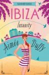 Ibiza Insanity - Aimee Duffy