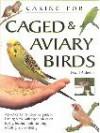 Caring for Caged & Aviary Birds - David Alderton