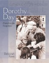 Dorothy Day: Friend to the Forgotten - Deborah Kent