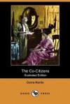 The Co-Citizens (Illustrated Edition) (Dodo Press) - Corra Harris, Hanson Booth
