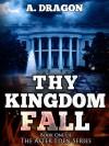 Thy Kingdom Fall - Austin Dragon