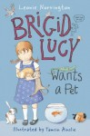Brigid Lucy Wants a Pet - Leonie Norrington, Tamsin Ainslie