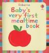 Baby's Very First Mealtime Book - Stella Baggott, Katrina Fearn