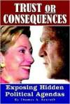 Trust or Consequences: Exposing Hidden Political Agendas - Thomas Allen Rexroth