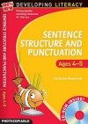 Sentence Structure And Punctuation Ages 4 5: Foundation Year: 100% New Developing Literacy - Christine Moorcroft