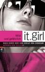 Wild und gefährlich (It Girl #3) - Cecily von Ziegesar
