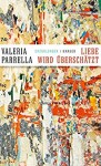 Liebe wird überschätzt: (und andere menschliche Geschichten). Erzählungen - Valeria Parrella, Annette Kopetzki