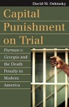 Capital Punishment on Trial: Furman v. Georgia and the Death Penalty in Modern America - David M. Oshinsky
