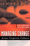 Managing Change Across Corporate Cultures (Culture for Business Series) - Fons Trompenaars, Peter Prud'homme