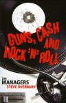 Guns, Cash and Rock 'n' Roll: The Managers - Steve Overbury