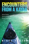Encounters from a Kayak: Native People, Sacred Places, and Hungry Polar Bears - Nigel Foster