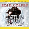 The Lost Colony: Artemis Fowl, Book 5 - Eoin Colfer, Adrian Dunbar, Penguin Books Ltd