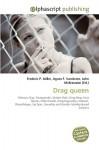 Drag Queen - Frederic P. Miller, Agnes F. Vandome, John McBrewster