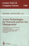Active Technologies for Network and Service Management: 10th IFIP/IEEE International Workshop on Distributed Systems: Operations and Management, DSOM'99, ... (Lecture Notes in Computer Science) - Rolf Stadler, Burkhard Stiller