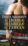 Le diable s'habille en tartan - Teresa Medeiros