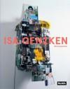 Isa Genzken: Retrospective: Dedicated to Jasper Johns and Myself - Michael Darling, Jeffrey Grove, Laura Hoptman, Sabine Breitwieser, Isa Genzken