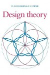 Design Theory - D. R. Hughes, F. C. Piper