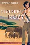 Stalking Ivory: A Jade Del Cameron Mystery by Arruda, Suzanne(December 4, 2007) Paperback - Suzanne Arruda