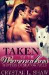 Taken by the Werewolves: Part I (Shifters of Shadow Falls) - Crystal L. Shaw