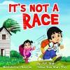 It's Not a Race - A.M. Shah, Melissa Arias Shah Ph.D, Abira Das