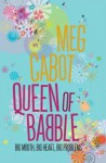 Queen of Babble Big Mouth, Big Heart, Big Problems - Meg Cabot