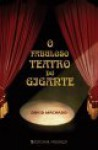 O Fabuloso Teatro do Gigante - David Machado