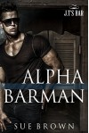 Alpha Barman (J.T's Bar Book 1) - Sue Brown