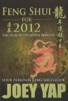 Feng Shui for 2012: Your Personal Feng Shui Guide - Joey Yap