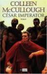 Cesar Imperator - Colleen McCullough