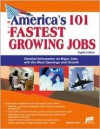 America's 101 Fastest Growing Jobs: Detailed Information on Major Jobs with the Most Openings and Growth - Michael Farr
