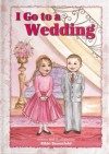 I Go to a Wedding - Rikki Benenfeld, Hachai Publishing, D.L. Rosenfeld