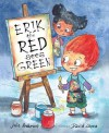 Erik the Red Sees Green: A Story about Color Blindness - Julie Anderson, Cornelia Spelman, David López