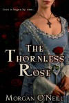 The Thornless Rose (Entangled Select Historical) - Morgan O'Neill